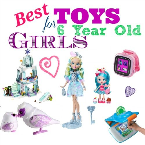 Toys For 6 Year Olds : Best toys for year old girls gifts all occasions